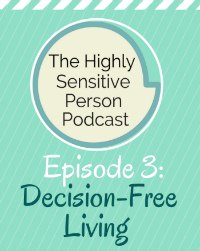 HSP Podcast #3: Decision-Free Living