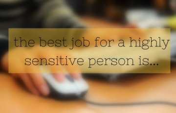 Here's the best job for a highly sensitive person