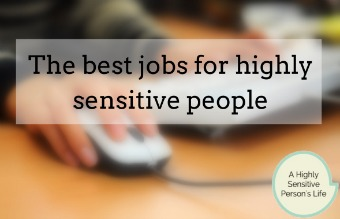 Jobs and Careers for Highly Sensitive Persons