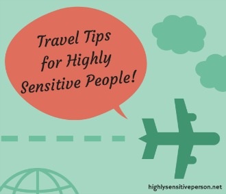 Highly Sensitive Person Travel Tips
