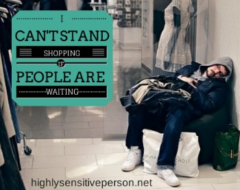 I Can't Shop When People are Waiting for Me