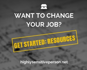 Highly Sensitive Person Careers: How to change your job?