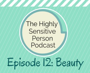HSP Podcast #12: Beauty in Nature & Art
