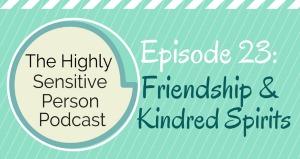 HSP Podcast 23: Kindred Spirits