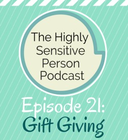 HSP Podcast #21: Gift Giving