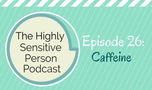 HSP Podcast #26: Caffeine