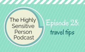 HSP Podcast #28: Travel Tips