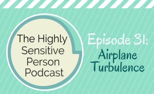 HSP Podcast #31: Airplane Turbulence
