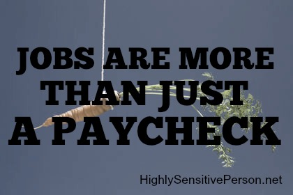 For Highly Sensitive Persons, jobs are more than a paycheck