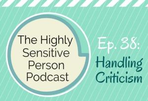 HSP Podcast #38: Handling Criticism