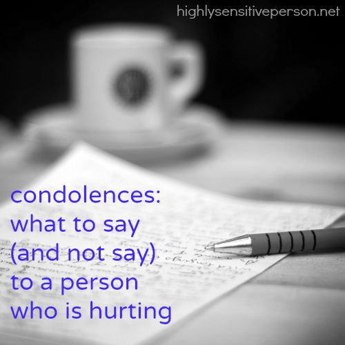 Condolences: what to say (and NOT say) to a friend who's hurting
