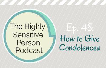 HSP Podcast #48: Condolences
