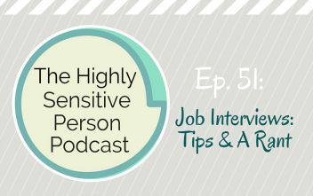 HSP Podcast #51: Job Interviews – Tips & A Rant